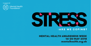 Poster by the Mental Health Foundation - Stress: Are we coping? Mental Health Awareness Week 14 to 20 May 2018